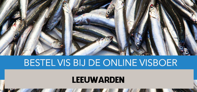 Vis bestellen en laten bezorgen in Leeuwarden