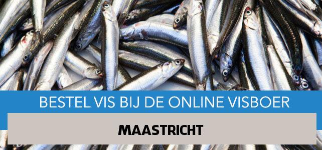 Vis bestellen en laten bezorgen in Maastricht